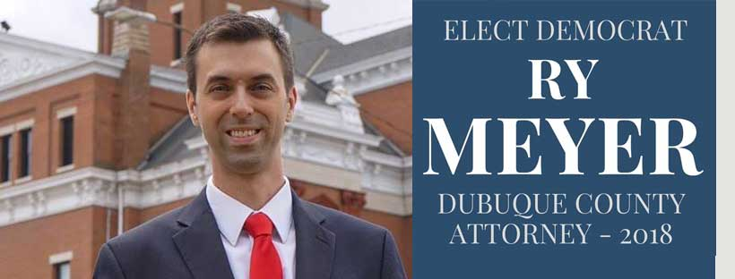 Ry Meyer for Dubuque County Attorney 2018